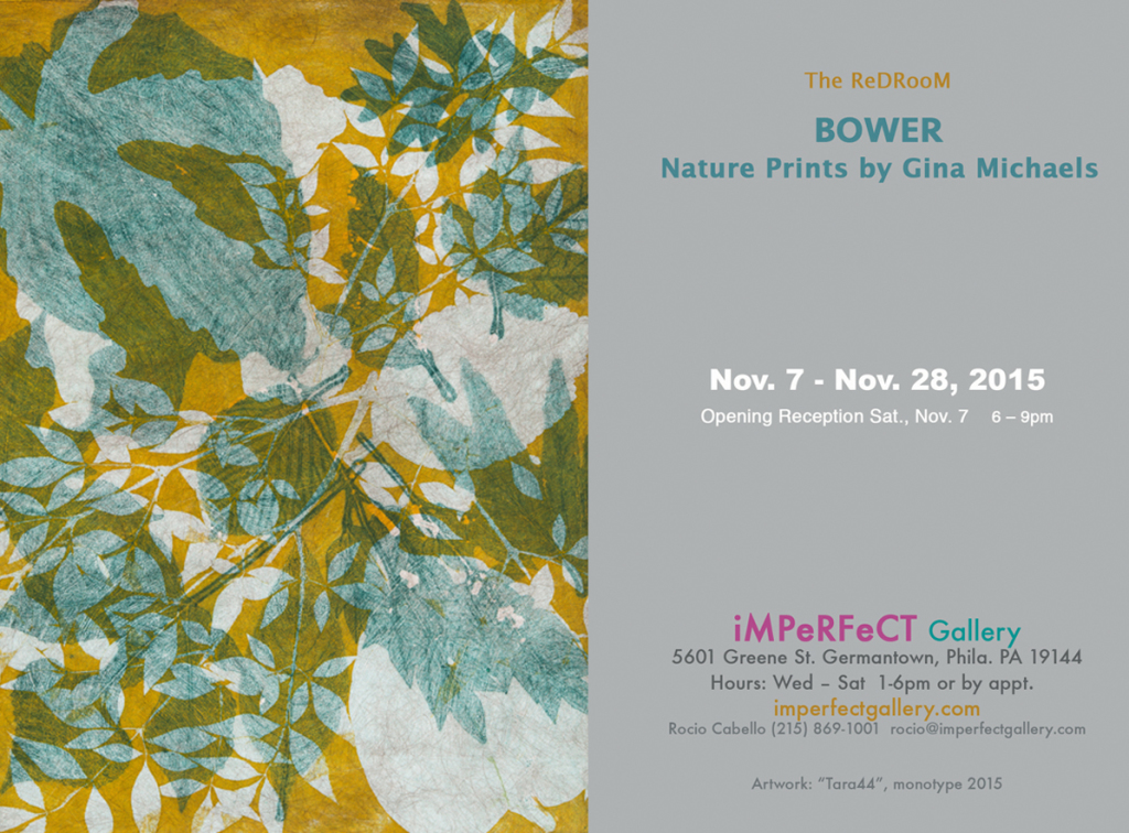 BOWER, an installation of monotypes at iMPeRFeCT Gallery, opens on Saturday November 7, 6:00 - 9:00 P.M.